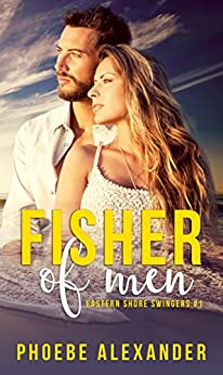 Fisher of Men (Eastern Shore Swingers Book 1) by [Alexander, Phoebe]
