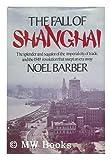 The Fall of Shanghai, Noel Barber, 0698109961