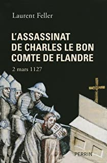 L'assassinat de Charles le Bon, comte de Flandre par Feller