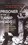 Prisoner of the Turnip Heads, George Wright-Nooth and Mark Adkin, 0304352349