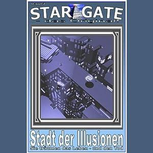 Stadt der Illusionen (Star Gate 7) Hörbuch