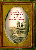 The Mercury Visions of Louis Daguerre, Dominic Smith, 0743271149