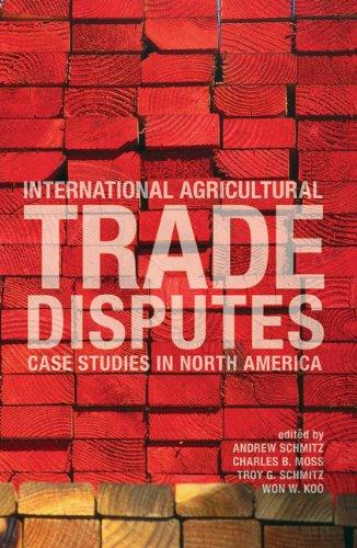 International Agricultural Trade Disputes: Case Studies in North America