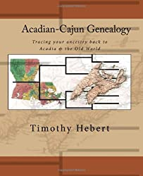 Acadian-Cajun Genealogy: Tracing your ancestry back to Acadia & the Old World