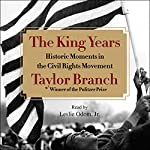 The King Years: Historic Moments in the Civil Rights Movement | Taylor Branch
