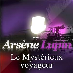 Le Mystérieux voyageur (Arsène Lupin 4) | Livre audio