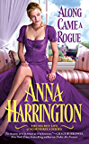 Along Came a Rogue (The Secret Life of Scoundrels Book 2)