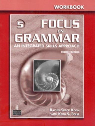 Focus on Grammar 5: Workbook- An Integrated Skills Approach, 3rd Edition