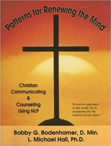 Book Patterns for Renewing the Mind: Christian Communicating & Counseling Using NLP by Bobby Bodenhamer and Michael Hall (2007-04-16)