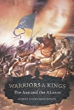 Warriors and Kings, Robert Cook Christenson, 1477208240