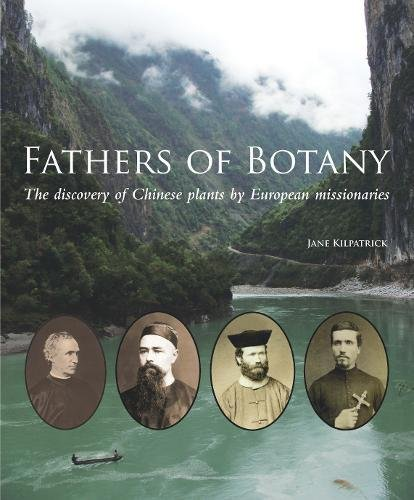 Fathers of Botany: The discovery of Chinese plants by European missionaries pdf