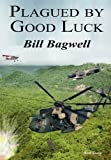 img - for Plagued by Good Luck by Bill Bagwell (2011-03-05) book / textbook / text book