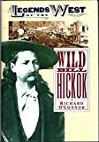 Front cover for the book Wild Bill Hickok by Richard O'Connor