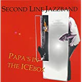 Second Line Jazzband - Papas in the Icebox by Second Line Jazzband (2014-09-26)