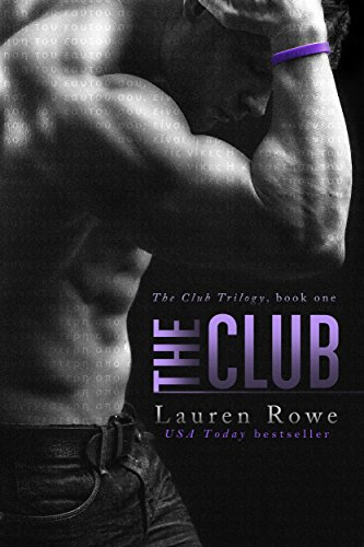 The Club (The Club Series Book 1) by [Rowe, Lauren]