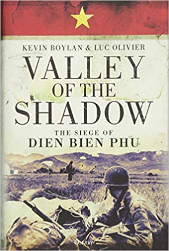 The Last Valley: Dien Bien Phu and the French Defeat in Vietnam (Cassell Military Paperbacks)