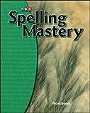 Spelling Mastery Level B, Student Workbook