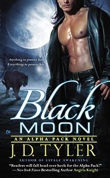 Black Moon: An Alpha Pack Novel by [Tyler, J.D.]
