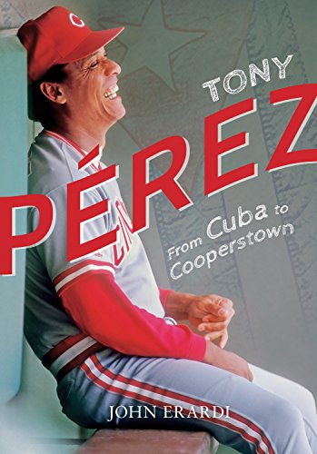 Tony Pérez: From Cuba to Cooperstown (1981 Montreal Expos)