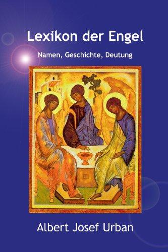 Lexikon der Engel. Namen, Geschichte, Deutung (German Edition)