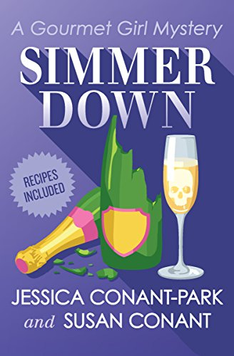Simmer Down (The Gourmet Girl Mysteries Book 2)