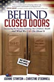 Behind Closed Doors tells the story of two mothers who began investigating serious health issues in their own son and daughter―and ended up writing an expose about the declining health of an entire generation of American children. In their relentless...