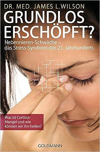Vorschaubild: Grundlos erschöpft?: Nebennieren-Schwäche – das Stress-Syndrom des 21. Jahrhunderts