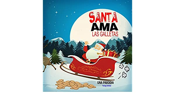 Santa Ama las Galletas: Una Parodia (Spanish Edition) - Kindle edition by Young Scholar. Humor & Entertainment Kindle eBooks @ Amazon.com.