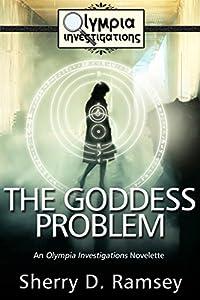 The Goddess Problem: An Olympia Investigations Novelette