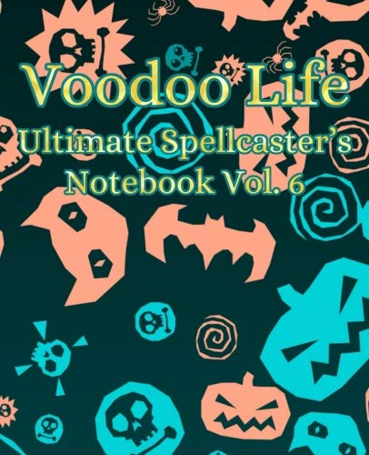 Voodoo Life Ultimate Spellcaster's Notebook Vol. 6 (Volume 6)]()
