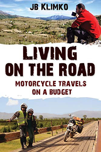 Living on the road; motorcycle travels on a budget