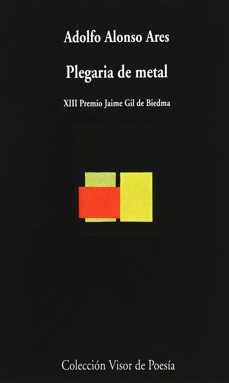 Plegaria de Metal: Memoria de La Tarde (Coleccion Visor de Poesia) (Spanish Edition) ebook