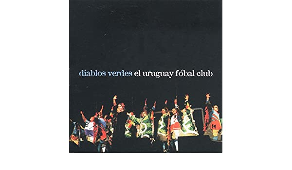 El Uruguay Fóbal Club (En Vivo) by Murga Diablos Verdes on Amazon Music - Amazon.com