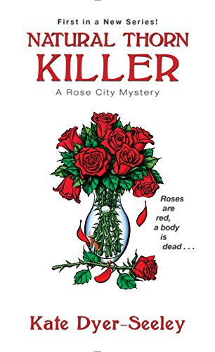 Natural Thorn Killer (A Rose City Mystery)