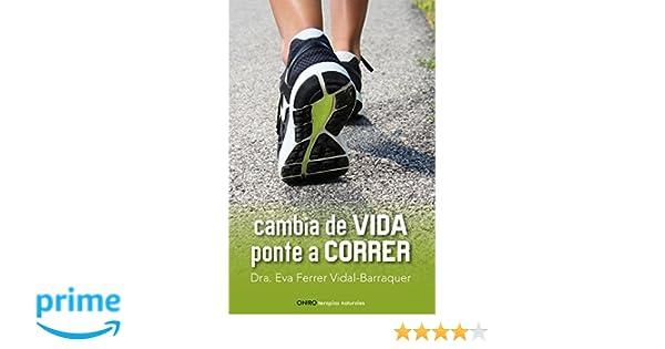 Cambia de vida. Ponte a correr (Spanish Edition): Eva Ferrer: 9788497546461: Amazon.com: Books
