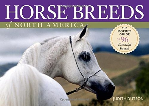 Horse Breeds of North America: The Pocket Guide to 96 Essential Breeds ()