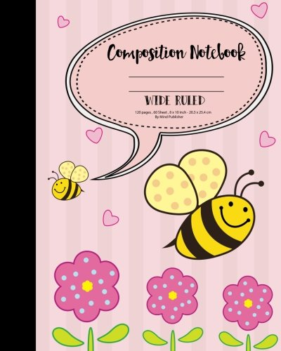 Download Blank Composition Notebook: College Wide Ruled Bee Kids School Exercise Book: Blank Ruled Composition Notebook for College School/Teacher/Office/Student pdf epub