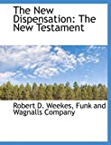 The New Dispensation, Robert D. Weekes, 1140604708