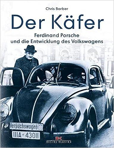 Der Kafer Ferdinand Porsche Und Die Entwicklung Des Volkswagens