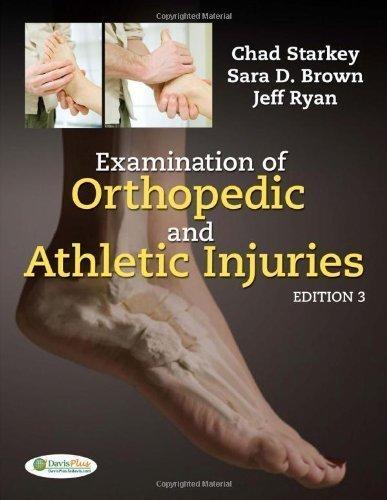 Examination of Orthopedic and Athletic Injuries 3rd (third) Edition by Starkey PhD AT FNATA, Chad, Brown MS ATC, Sara D. published by F.A. Davis Company (2009)