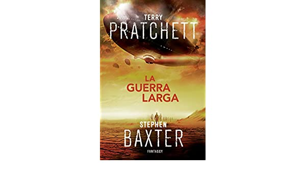 Amazon.com: La Guerra Larga (La Tierra Larga 2) (Spanish Edition) eBook: Terry Pratchett, Stephen Baxter: Kindle Store