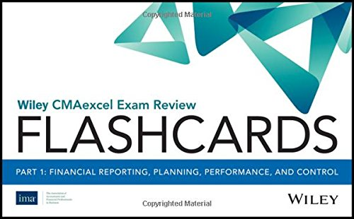 Wiley CMAexcel Exam Review 2018 Flashcards: Part 1, Financial Reporting, Planning, Performance, and Control