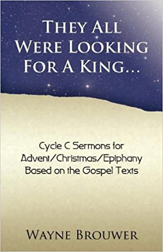 They All Were Looking for a King: Advent/Christmas/Epiphany,