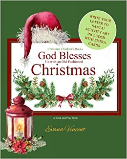 god blesses us with an old fashioned christmas christmas childrens books a read and pray book write your letter to santa activity art included