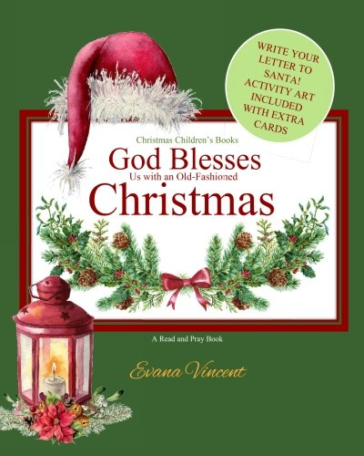 God Blesses Us with an Old-Fashioned Christmas Christmas Children's Books: A Read and Pray Book Write Your Letter to Santa! Activity Art Included! ... (God Blesses Us Read and Pray) (Volume 1) ebook