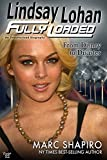 Lindsay Lohan: Fully Loaded, from Disney to Disaster: An Unauthorized Biography
