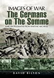 img - for GERMANS ON THE SOMME (Images of War) book / textbook / text book