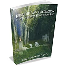 Before the Law of Attraction: Ancient Manifesting Hidden in Plain Sight