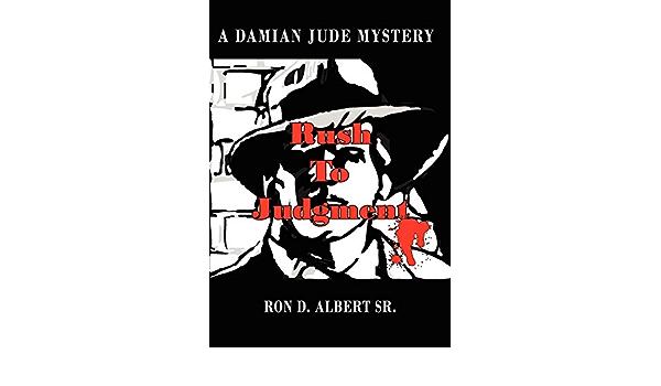 Rush To Judgment: A Damian Jude Mystery: Amazon.es: Albert Sr ...