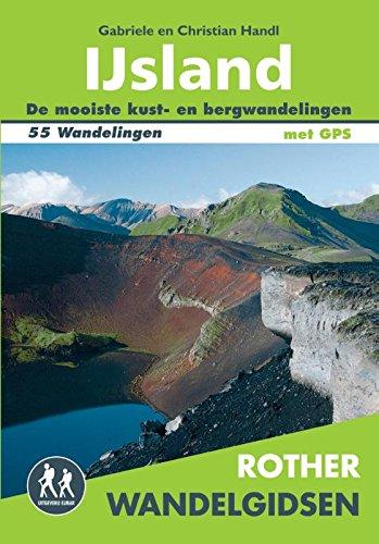 IJsland: 55 wandelingen op het 'eiland van vuur en ijs' (Rother wandelgidsen) (Dutch Edition)